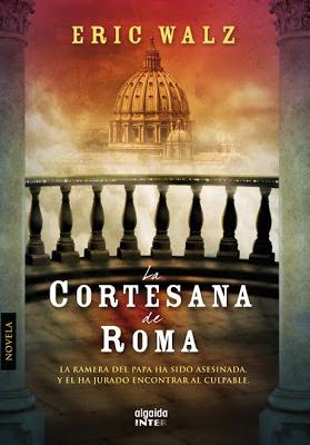 novela La cortesana de Roma escritor Eric Walz