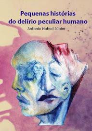 PEQUENAS HISTÓRIAS DO DELÍRIO PECULIAR HUMANO