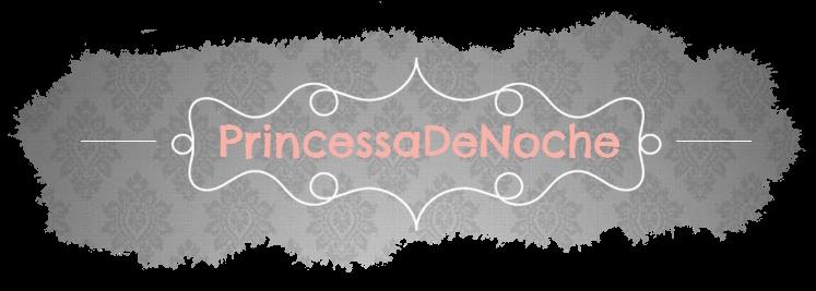 PrincessaDeNoche