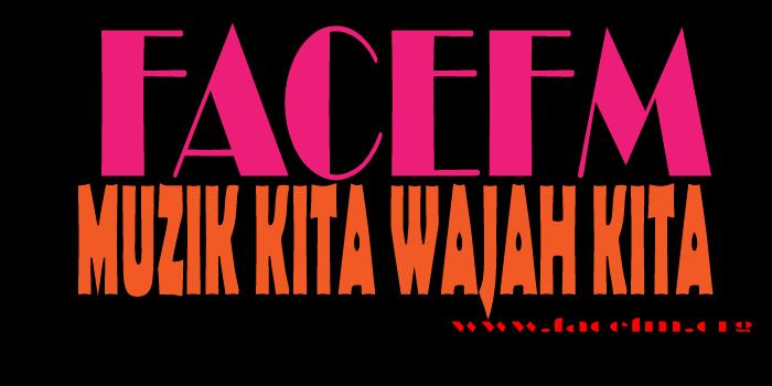 FaceFM | Muzik Kita Wajah Kita