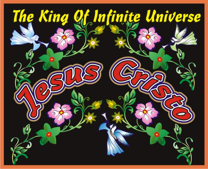 The King Of Infinite Universe Jesus Cristo