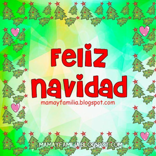 Linda Imagen de feliz navidad para la familia, Dios bendiga la familia. Tarjeta navideña de mamá y familia. Imagen y frases de Navidad por Mery Bracho.