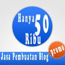JASA PEMBUATAN WEBSITE/BLOG TERMURAH, CUMA 50 RIBU