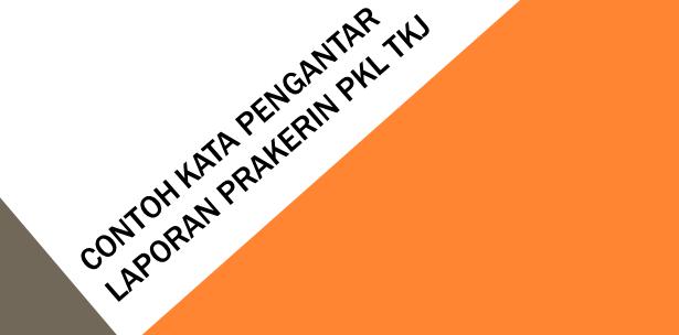 Contoh Kata Pengantar Laporan Prakerin PKL TKJ