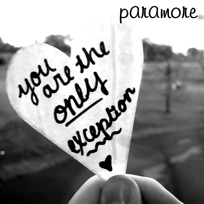 SoundsOfMyWords: The Only Exception. Paramore The Only Exception