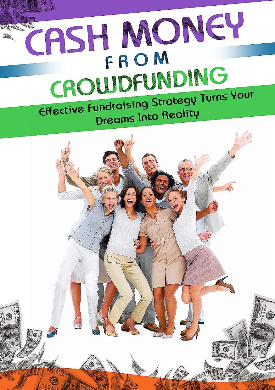 CAsh Money From Crowdfunding