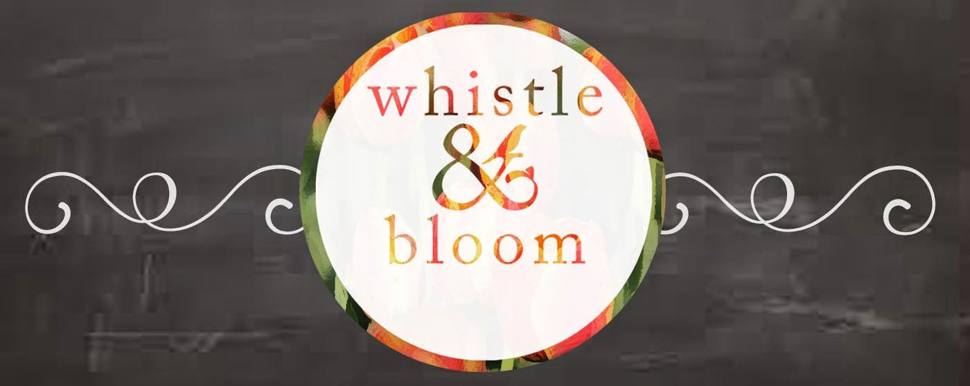 whistle & bloom
