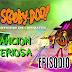 Scooby Doo Misterios SA - Episodio 5