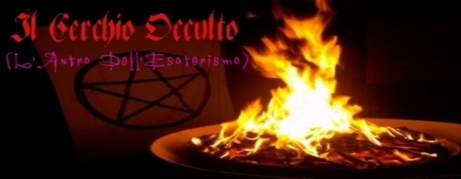 Il Cerchio Occulto       (L'antro dell'esoterismo)
