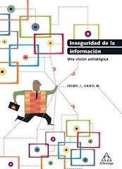 Inseguridad de la información. Una visión estratégica