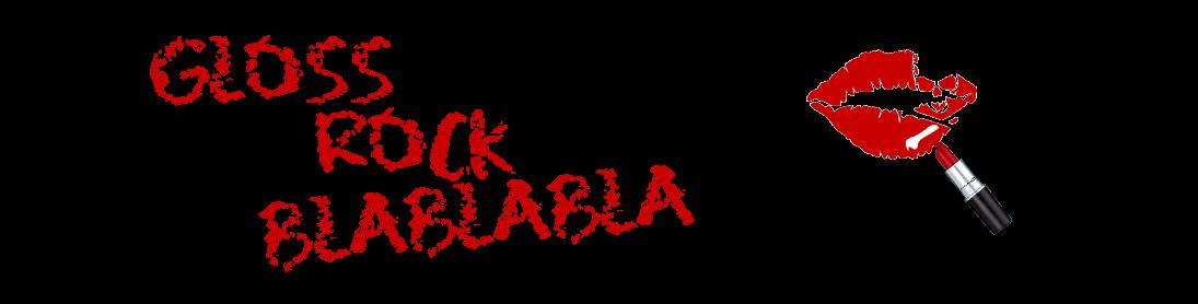 GLOSS ROCK e BLABLABLA - Denise Zaglia