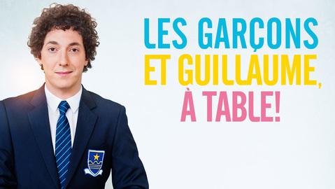 Les garcons et Guillaume, à table de Guillaume Gallienne