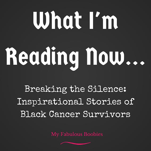 MyFabulousBoobies.com What%2BI Breaking the Silence: Inspirational Stories of Black Cancer Survivors