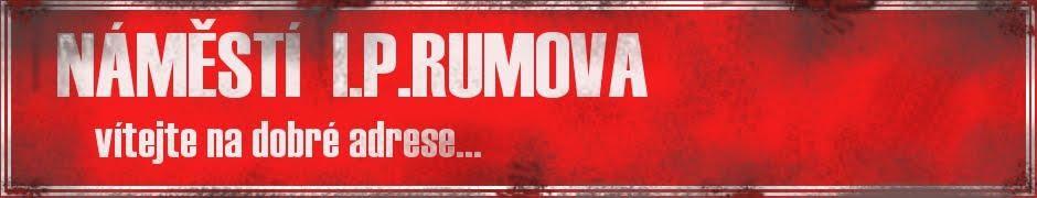 NÁMĚSTÍ I.P.RUMOVA