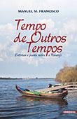 """""""Tempo de Outros Tempos"""" de Manuel Marques Francisco"""