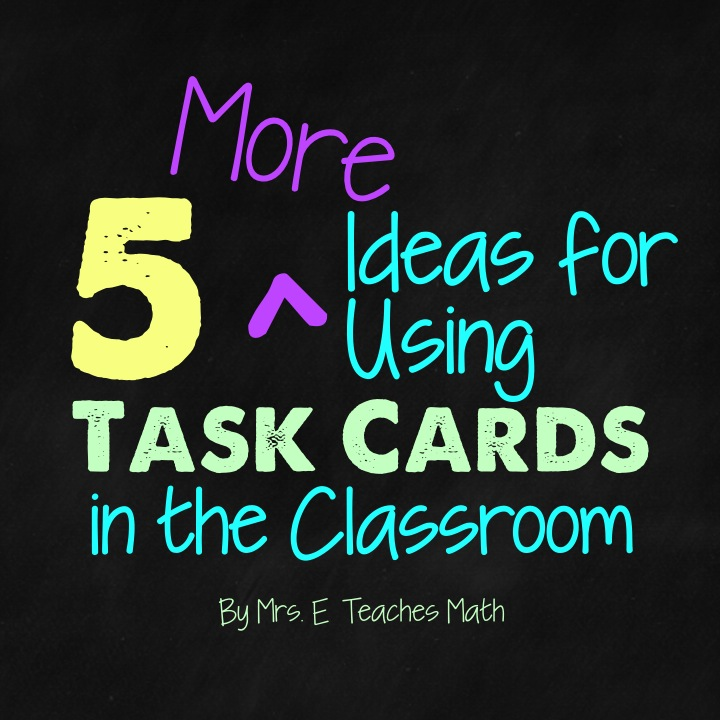 5 More Ideas for Using Task Cards in the Classroom - Secondary Style :)