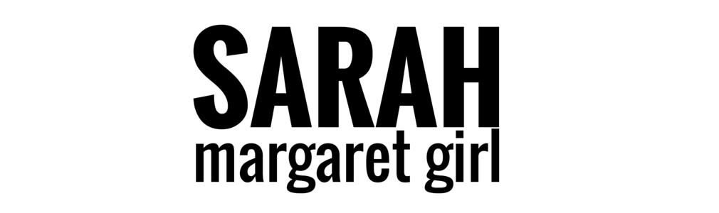 Sarah Margaret Girl