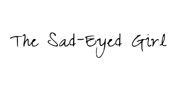 The Sad-Eyed Girl