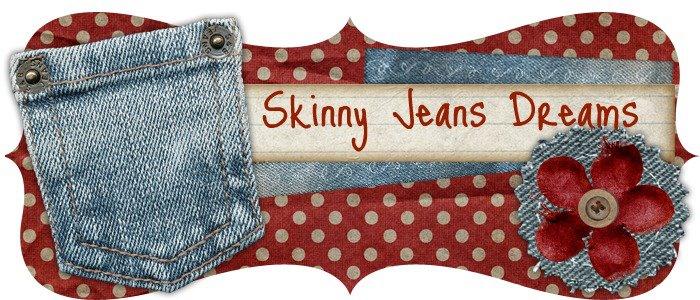 Skinny Jeans Dreams