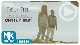 No ar, teaser do ministério Sâmella e Daniel