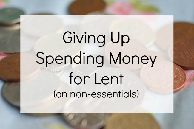 Why I'm giving up spending money for lent