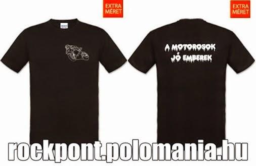 http://rockpont.polomania.hu/termekek/reszletek/145281_a_motorosok_jo_emberek_feliratos_polo-nagy_meretu_ferfi_polo-aja