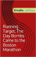 Running Target: The Day Bombs Came to the Boston Marathon