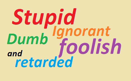 words stupid,dumb,ignorant mean what