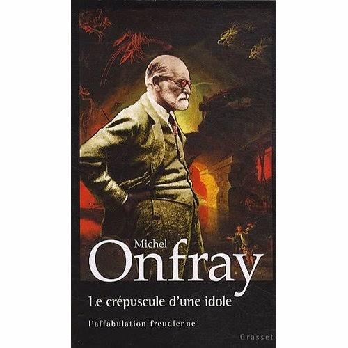 قراءة في في كتاب ميشال أونفري ''أفول صنم.. الفرية الفرويدية'' Micheal Onfray-Livre