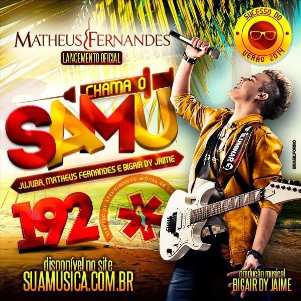 1544987 614469578625301 210570216 n Matheus Fernandes – Chama o Samu – Mp3