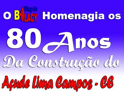 80 ANOS DA CONSTRUÇÃO DO AÇUDE LIMA CAMPOS