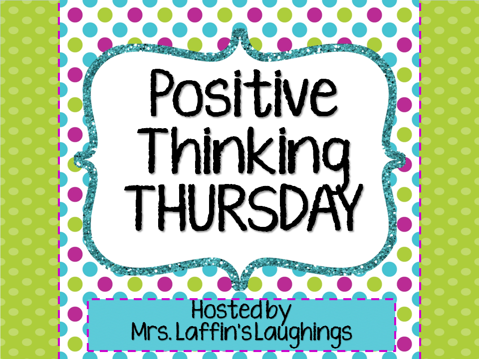 http://mrslaffinslaughings.blogspot.com/2014/09/positive-thinking-thursday-9-25-14.html