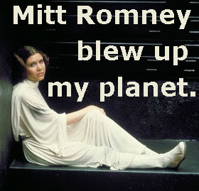 Mitt Romney blew up Princess Leias planet