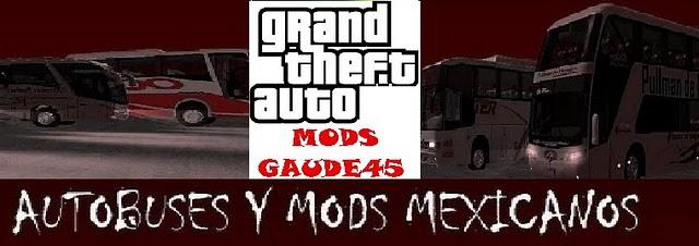 GTA Mods gaude45: Autobuses y mods mexicanos para GTA SA