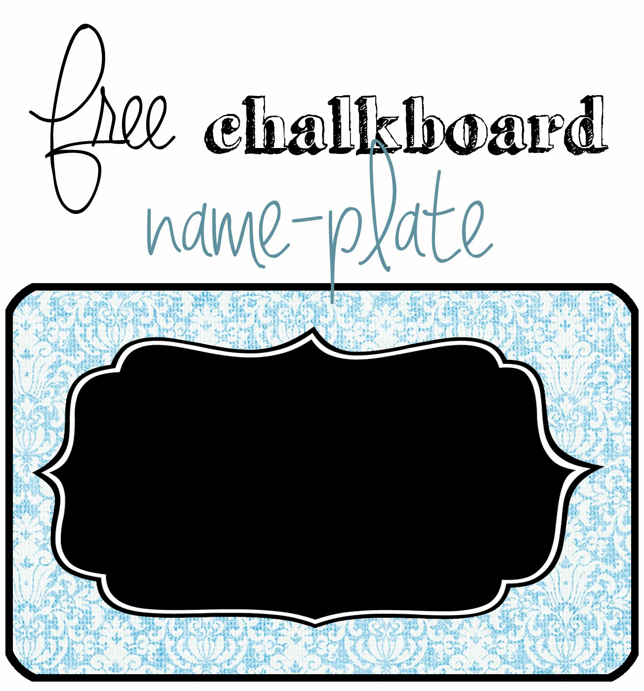 paradise undeserved free chalkboard nameplate printable