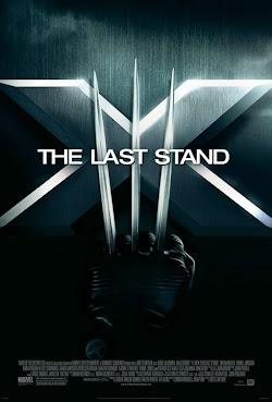 Dị Nhân 3: Phán Xét Cuối Cùng - X-men 3: The Last Stand (2006) Poster