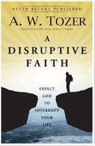 http://www.bookdepository.com/Disruptive-Faith-Tozer/9780764216176/?a_aid=jbblkh