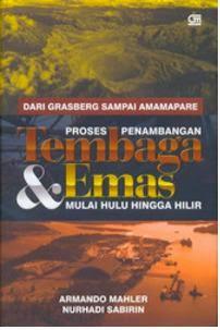 Buku Proses Penambangan Tembaga & Emas Mulai Hulu Hingga Hilir