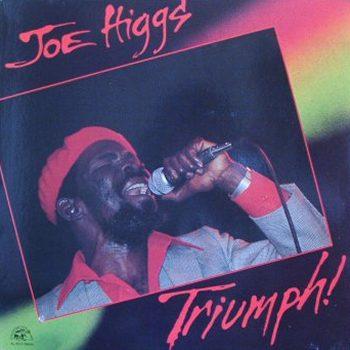 Joe Higgs Triumph