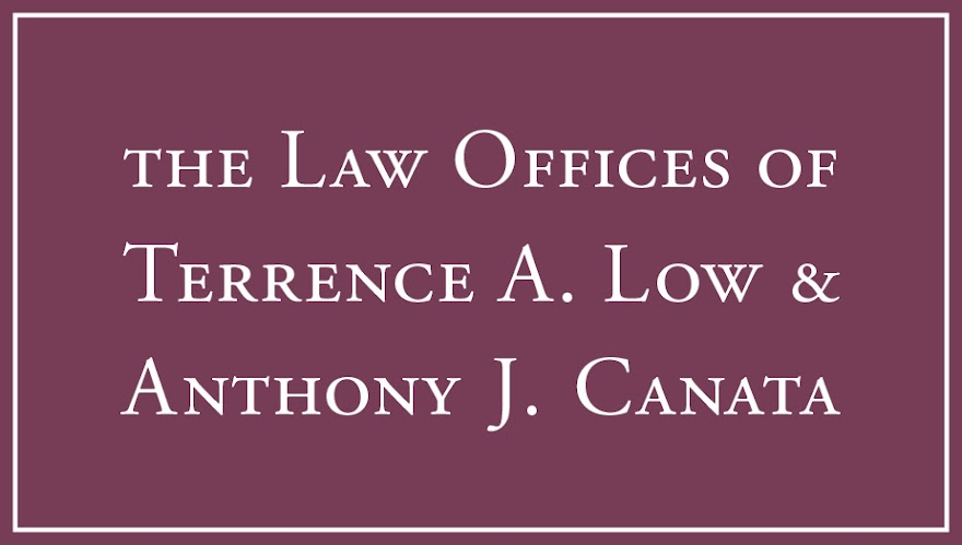 The Law Offices of Terrence A. Low and Anthony J. Canata