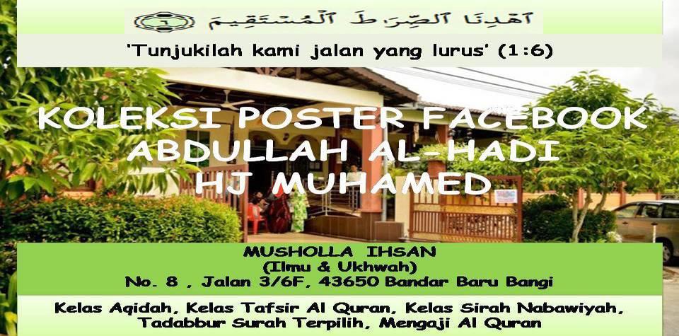 KOLEKSI POSTER FACEBOOK ABDULLAH AL-HADI HJ MUHAMED