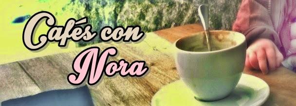 Cafés con Nora