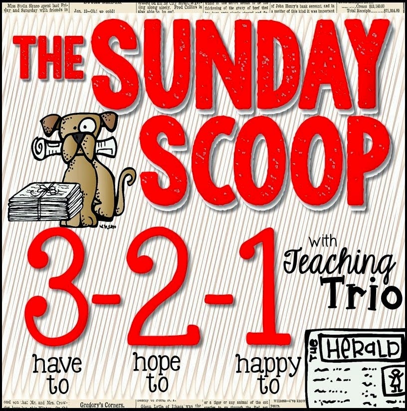 http://teachingtrio.blogspot.com/2015/02/sunday-scoop-2815.html