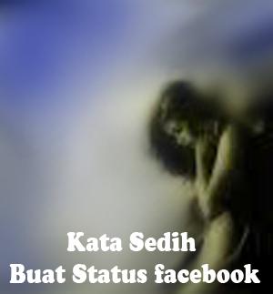 kata sedih buat status facebook galau