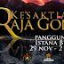 29 Nov 2013 (Fri) – 2 Dec 2013 (Mon) : Kesaktian Anak Raja Gondang