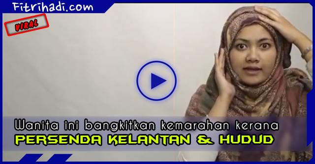 (Viral) Video Wanita Persenda Kelantan Dan Hukum Hudud