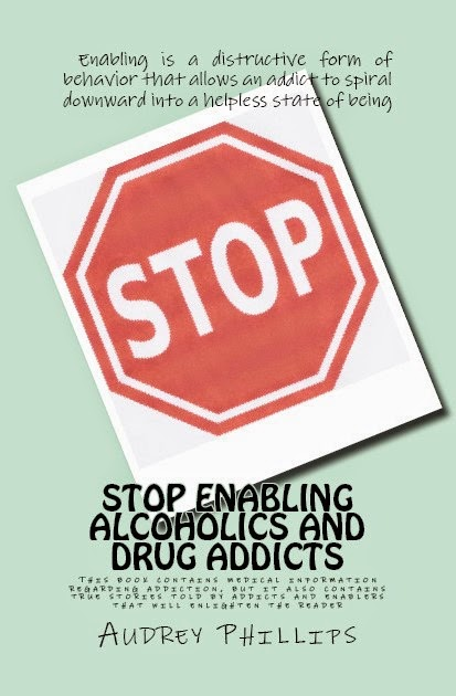 STOP ENABLING ALCOHOLICS AND DRUG ADDICTS