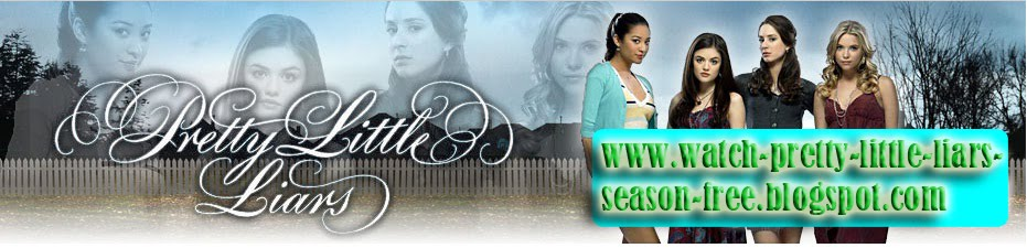 Watch Pretty Little Liars Season 3 Episode Online