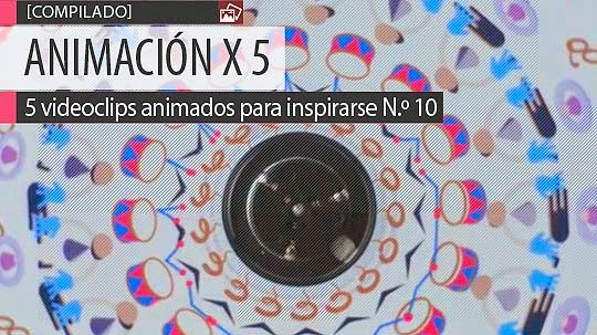 Animación. 5 videoclips animados para inspirarse N.º 10
