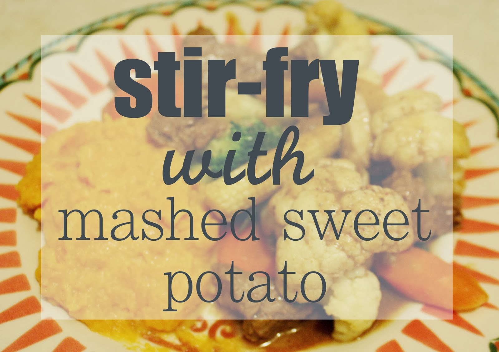 paleo, stir fry, mashed sweet potato